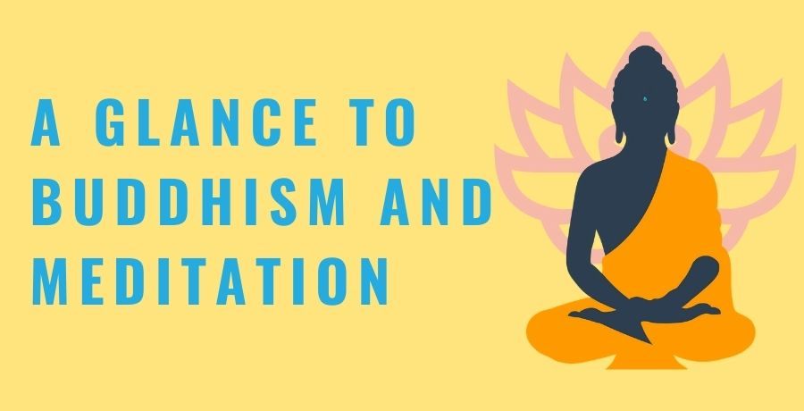 A Glance to Buddhism and Meditation
