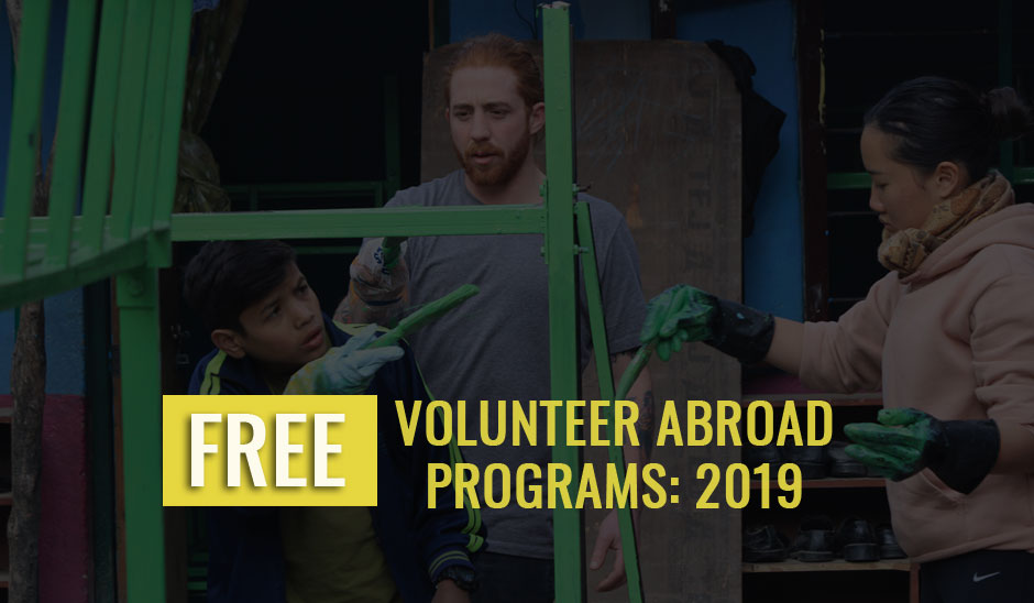 Abroad Volunteer Programs For Free 2019: What FREE Covers Among Flight, Accommodation, Food and Other Expenses