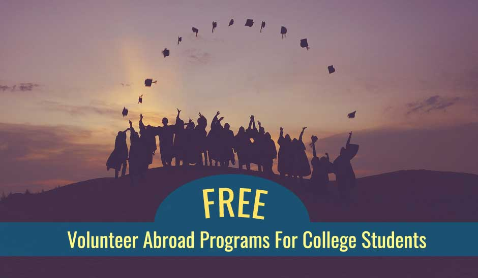 2019 Free Volunteer Abroad Programs For College Students, An Unique Way To Foster Education