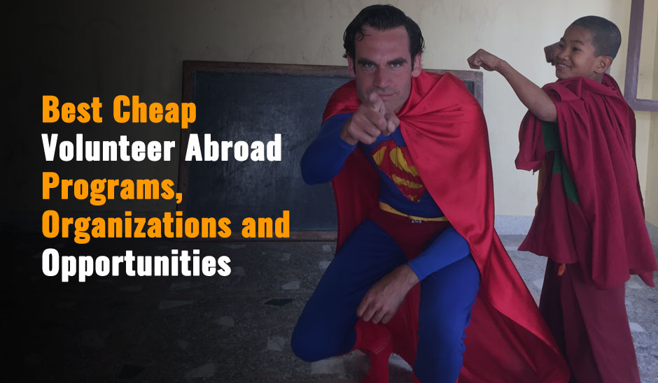 Best Cheap Volunteer Abroad Programs, Organizations and Opportunities For 2021