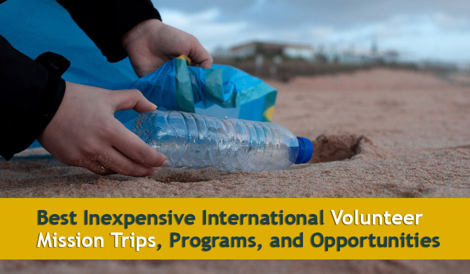 Best Inexpensive  International Volunteer Mission Trips, Programs, and Opportunities for the year  2020