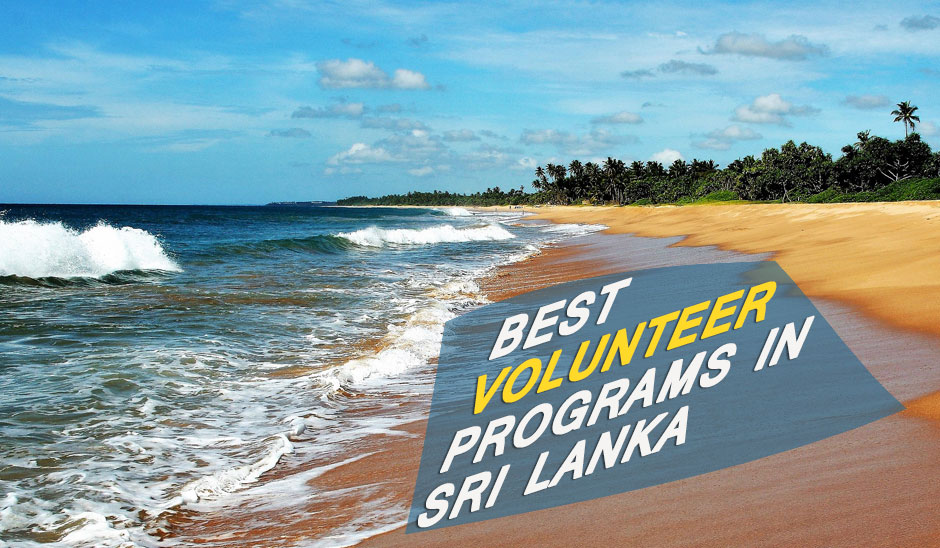 5 Best Opportunities to Join Volunteer Abroad  Programs in Sri Lanka for 2020