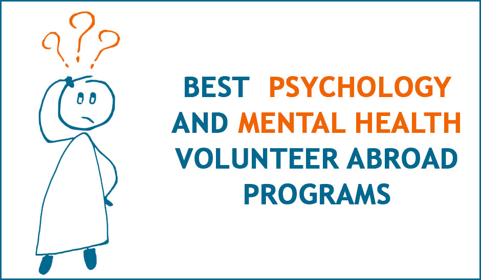 What are Some of the Best  Psychology and Mental Health Volunteer Abroad Programs for Year 2020?