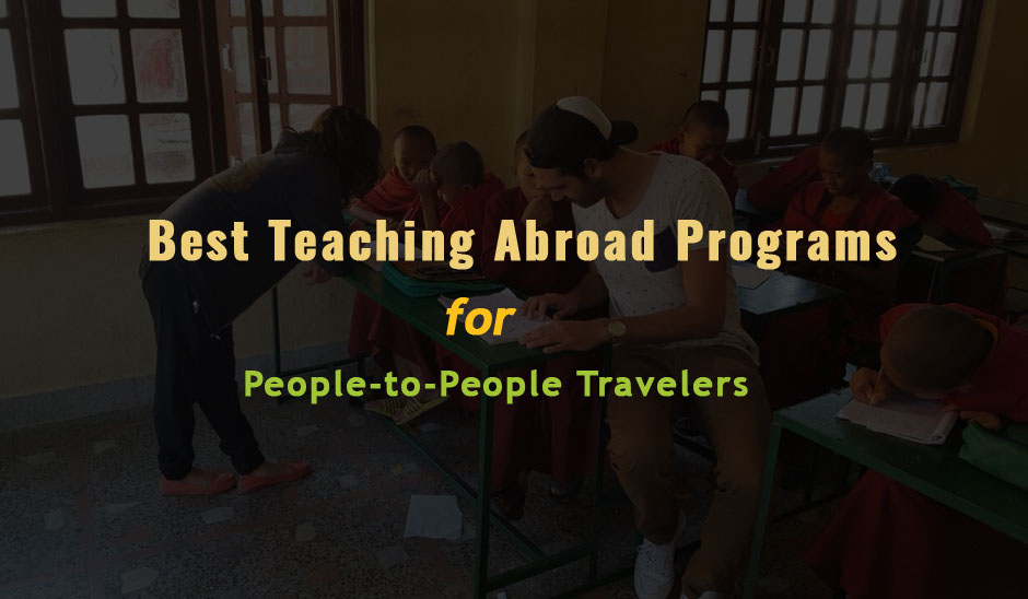 Best Teaching Abroad Programs for those who love People-to-People Travel