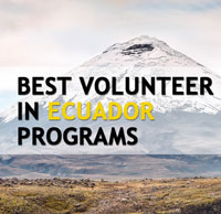 Best volunteer in Ecuador programs, opportunities, organizations and projects for 2020