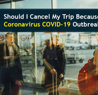 Should I Cancel My Trip Because of the Coronavirus COVID 19 Outbreak?