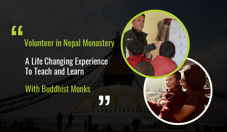 Volunteer In Nepal Monastery: A Life Changing Experience To Teach & Learn With Buddhist Monks